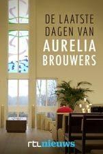 De Laatste Dagen van Aurelia Brouwers
