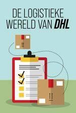De Logistieke Wereld Van DHL