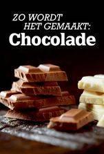 Zo Wordt Het Gemaakt: Chocolade