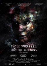Filmposter Those Who Feel the Fire Burning