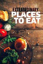 Extraordinary Places To Eat