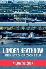 London Heathrow: Een Stad op Zichzelf