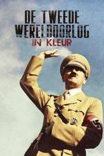 De Tweede Wereldoorlog (in Kleur)