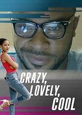 Crazy, Lovely, Cool