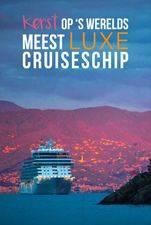 Kerst Op 's Werelds Meest Luxe Cruiseschip