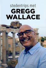 Serieposter Stedentrips Met Gregg Wallace