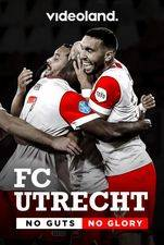 FC Utrecht: No Guts No Glory