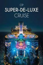 Op Super-de-luxe Cruise
