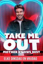Take Me Out - Mother Knows Best